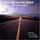 BILL HORVITZ The Disappearance album cover