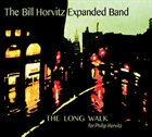 BILL HORVITZ The Long Walk album cover