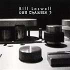 BILL LASWELL Dub Chamber 3 album cover