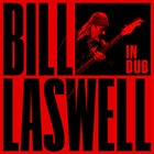 BILL LASWELL In Dub album cover