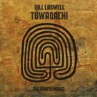 BILL LASWELL Tuwaqachi: The Fourth World album cover