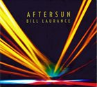 BILL LAURANCE Aftersun album cover