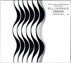 BILL LAURANCE Cables album cover