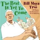 BILL MAYS The Best Is Yet To Come album cover