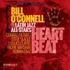 BILL O'CONNELL Bill O'Connell & The Latin Jazz All-stars : Heart Beat album cover