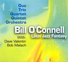 BILL O'CONNELL Latin Jazz Fantasy album cover
