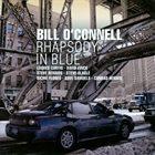 BILL O'CONNELL Rhapsody In Blue album cover