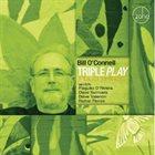 BILL O'CONNELL Triple Play Plus Three album cover