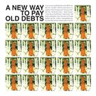 BILL ORCUTT A New Way To Pay Old Debts album cover