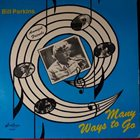 BILL PERKINS Bill Perkins Quintet ‎: Many Ways To Go album cover