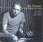 BILL STEWART Think Before You Think album cover
