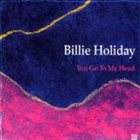 BILLIE HOLIDAY You Go to My Head album cover