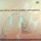 BILLY BANG Billy Bang & Dennis Charles : Bangception album cover