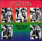 BILLY BANG Billy Bang Quintet : Rainbow Gladiator album cover