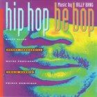 BILLY BANG Music By Billy Bang - Hip Hop Be Bop album cover