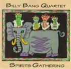 BILLY BANG Spirits Gathering album cover