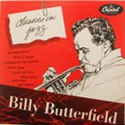 BILLY BUTTERFIELD Classics in Jazz: Billy Butterfield album cover