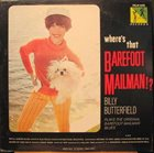 BILLY BUTTERFIELD Where's That Barefoot Mailman!? (aka In A Mellow Tone) album cover