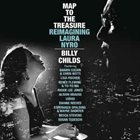 BILLY CHILDS Map to the Treasure: Reimagining Laura Nyro album cover