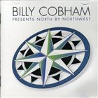 BILLY COBHAM Billy Cobham Presents North By Northwest album cover