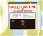 BILLY ECKSTINE Now Singing in 12 Great Movies album cover