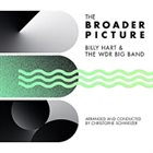 BILLY HART Billy Hart & The WDR Big Band : The Broader Picture album cover