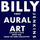 BILLY JENKINS First Aural Art Exhibition album cover
