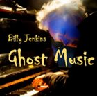 BILLY JENKINS Ghost Music album cover