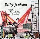 BILLY JENKINS Still... Sounds Like Bromley album cover