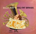 BILLY MAY Billy May's Big Fat Brass album cover