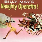 BILLY MAY Naughty Operetta! album cover