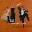 BILLY MAY Plays For Fancy Dancin' album cover