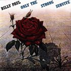 BILLY PAUL Only The Strong Survive album cover
