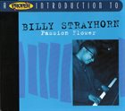 BILLY STRAYHORN A Proper Introduction To Billy Strayhorn: Passion Flower album cover