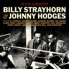 BILLY STRAYHORN Billy Strayhorn & Johnny Hodges : Juice A-Plenty album cover