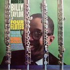 BILLY TAYLOR Billy Taylor With Four Flutes album cover