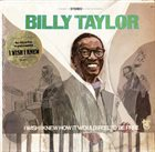 BILLY TAYLOR I Wish I Knew How It Would Feel to Be Free album cover