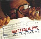 BILLY TAYLOR Music Keeps Us Young album cover