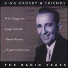 BING CROSBY Bing Crosby: The Radio Years album cover