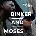 BINKER & MOSES Dem Ones album cover