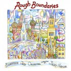 BIRMINGHAM JAZZ ORCHESTRA Rough Boundaries album cover