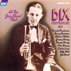 BIX BEIDERBECKE At the Jazz Band Ball album cover