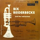 BIX BEIDERBECKE Bix Beiderbecke with The Wolverine Orchestra   Volume 2 album cover