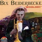 BIX BEIDERBECKE Bixology album cover