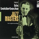 BIX BEIDERBECKE Jazz Masters (From original recordings) album cover