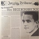 BIX BEIDERBECKE The Indispensible Bix Beiderbecke 1924-1930 album cover