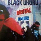 BLACK UHURU Brutal Dub album cover