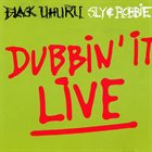 BLACK UHURU Dubbin' It Live album cover