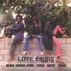 BLACK UHURU Love Crisis (as Black Sounds Uhro) album cover