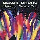 BLACK UHURU Mystical Truth Dub album cover